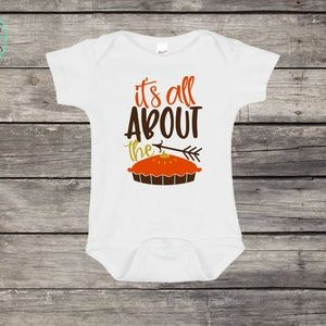 It's all about the Pie Thanksgiving Onesie